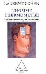 Vente EBooks : L'homme-thermomètre ; le cerveau en pièces détachées  - Laurent COHEN