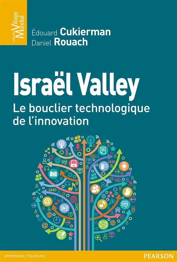 Israël Valley ; le bouclier technologique de l'innovation