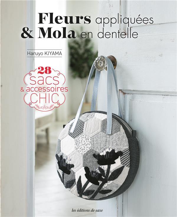 fleurs appliquées & mola en dentelle : 28 sacs & accessoires chic