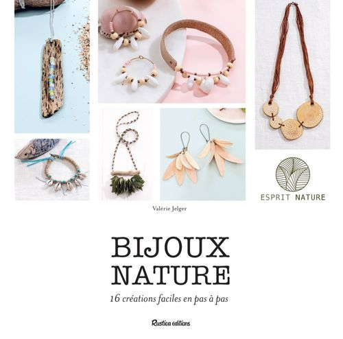 Bijoux nature ; 16 créations faciles en pas à pas