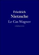 Vente Livre Numérique : Le Cas Wagner  - Friedrich Nietzsche