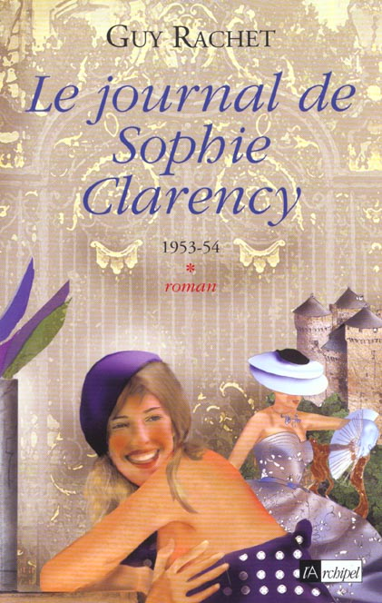 Le Journal De Sophie Clarency - Tome 1 - 1953-54
