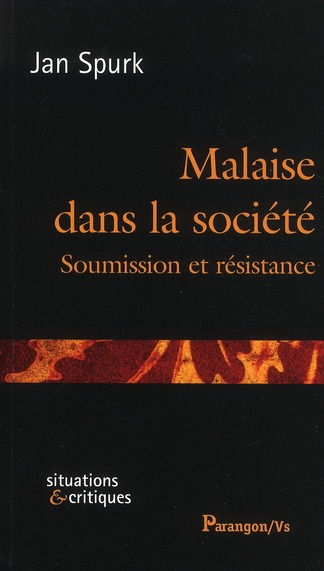 Malaise dans la société ; soumission et résistance