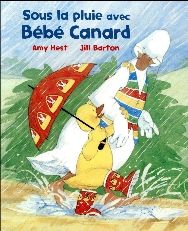 Sous la pluie avec Bébé Canard