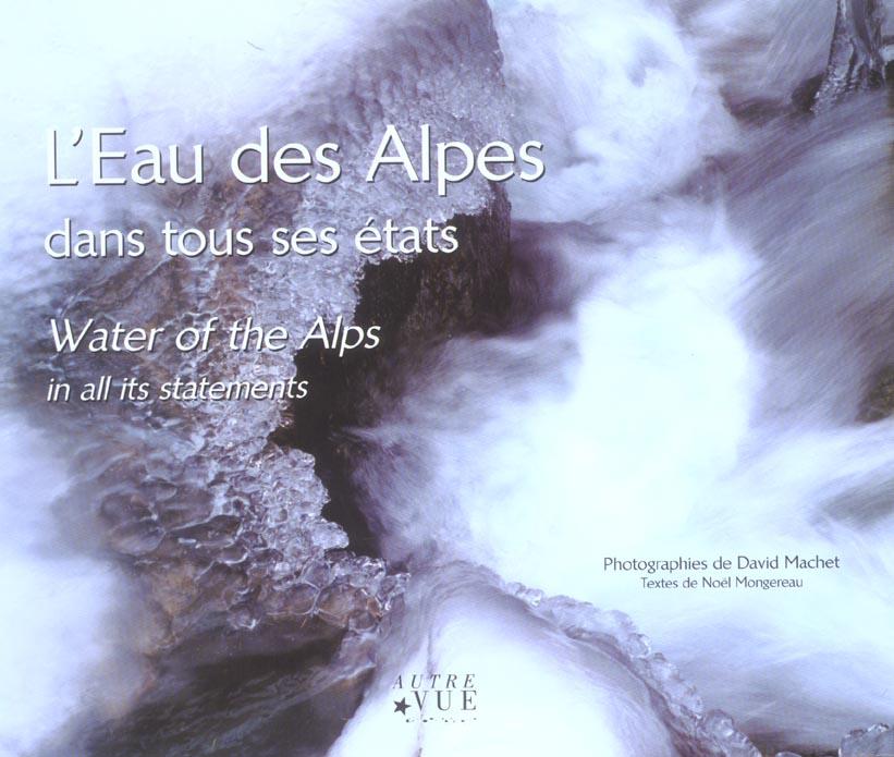 Eau des alpes dans tous ses etats (l')