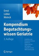 Kompendium Begutachtungswissen Geriatrie  - Matthias Meinck - Norbert Lubke - Friedemann Ernst