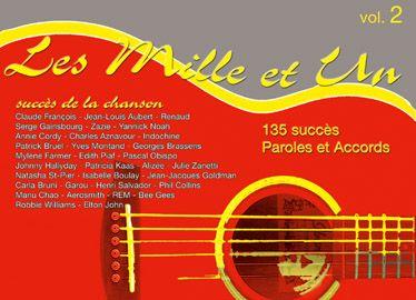 Les Mille Et Un Succes De La Chanson T.2 ; 135 Succes, Paroles Et Accords