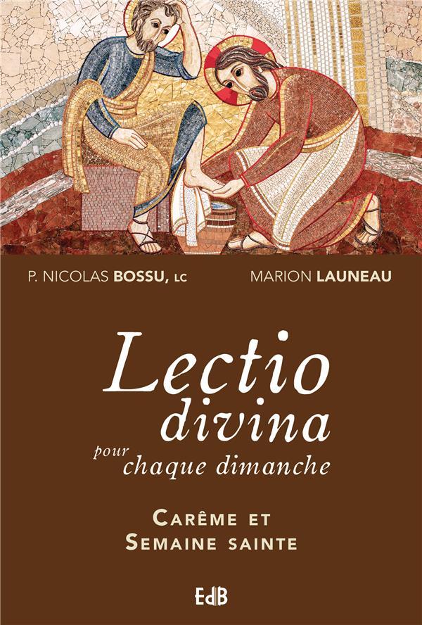 LECTIO DIVINA POUR CHAQUE DIMANCHE, CAREME ET SEMAINE SAINTE