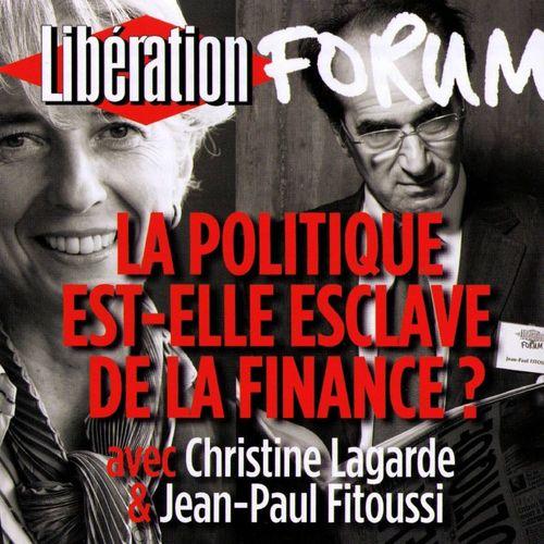 Libération Forum. La politique est-elle esclave de la finance ?