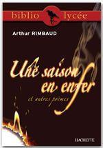 Bibliolycée - Une saison en enfer et autres poèmes, Arthur Rimbaud