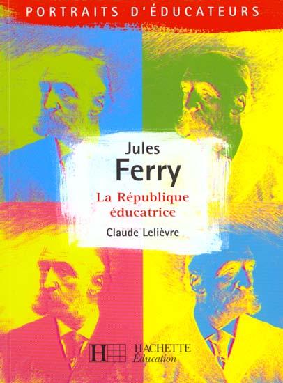 Jules ferry - la republique educative