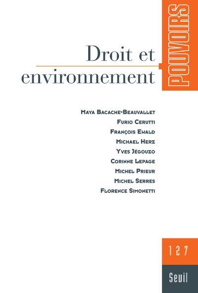 REVUE POUVOIRS n.127 ; droit et environnement