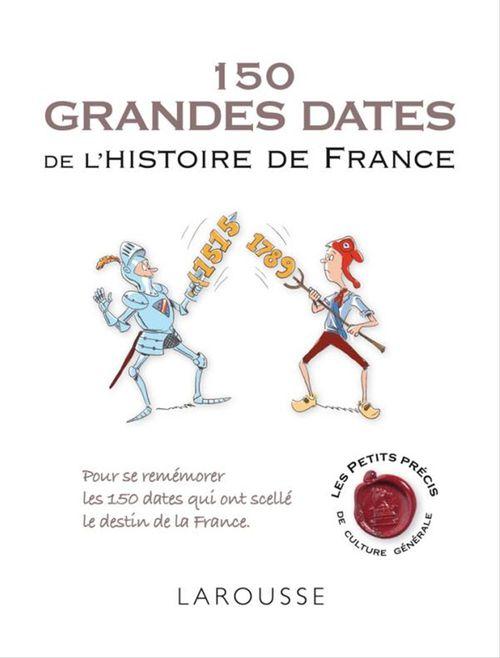 Les 150 grandes dates de l'histoire de France