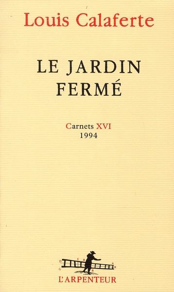Le jardin fermé, 1994 ; carnets XVI