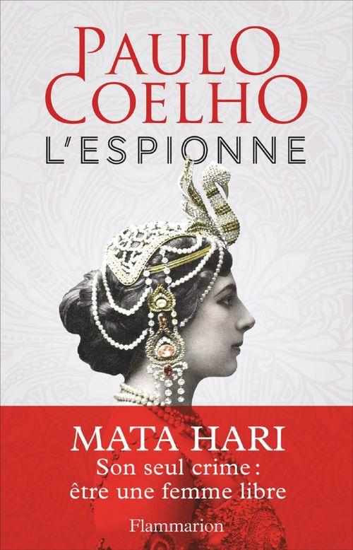 L'espionne ; Mata Hari, son seul crime : être une femme libre