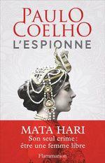 Vente EBooks : L'espionne ; Mata Hari, son seul crime : être une femme libre  - Paulo Coelho