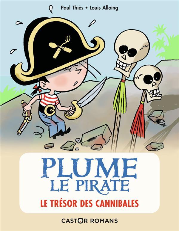 Plume le pirate ; le trésor des cannibales