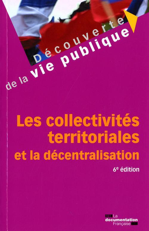 Les Collectivites Territoriales Et La Decentralisation (6ed)