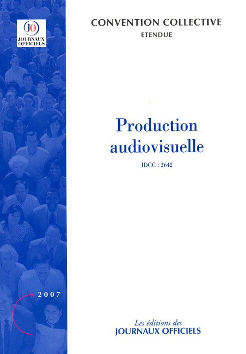 Production Audiovisuelle ; Brochure 3346, Idcc 2642 (Edition 2007)