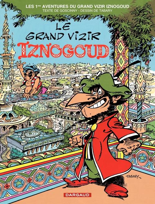 Iznogoud T.1 ; le grand vizir Iznogoud