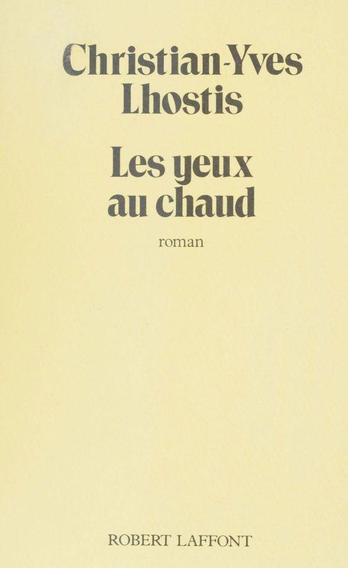 Les Yeux au chaud  - Lhostis/Christian Y  - Christian-Yves Lhostis