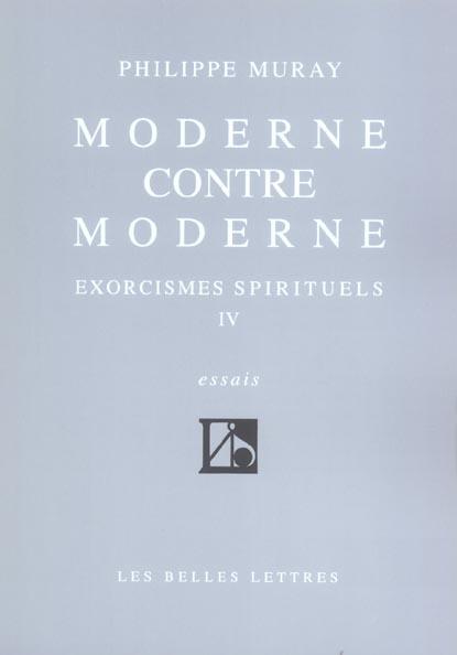 Moderne contre moderne - exorcismes spirituels iv