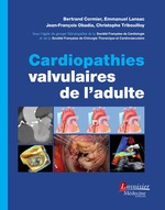 Cardiopathies valvulaires de l'adulte  - Emmanuel Lansac - Jean-Francois Obadia - Bertrand Cormier - Christophe Tribouilloy