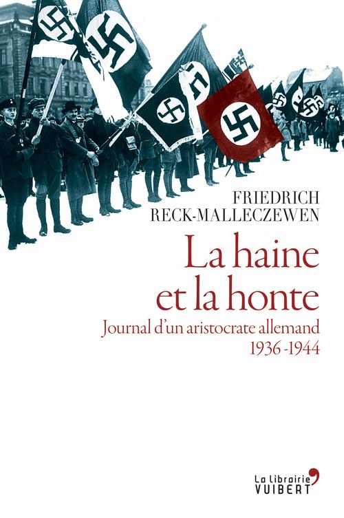 La haine et la honte ; journal d'un aristocrate allemand 1936-1944
