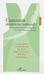 Vente EBooks : Comment devient-on universel ?  - Serge BRAMLY - Françoise Balibar - André Kaspi - Brigitte François-Sappey - François LAROQUE - Jean-Marie Beyssade