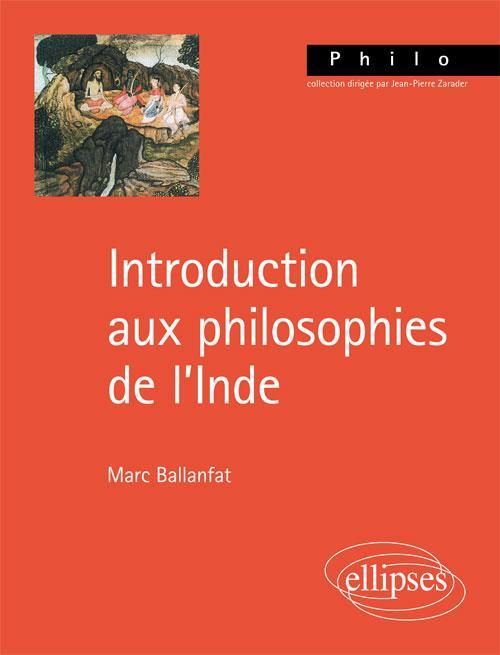 INTRODUCTION AUX PHILOSOPHIES DE L'INDE
