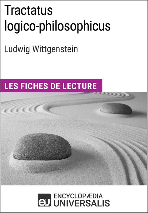 Tractatus logico-philosophicus de Ludwig Wittgenstein  - Encyclopædia Universalis  - Encyclopaedia Universalis