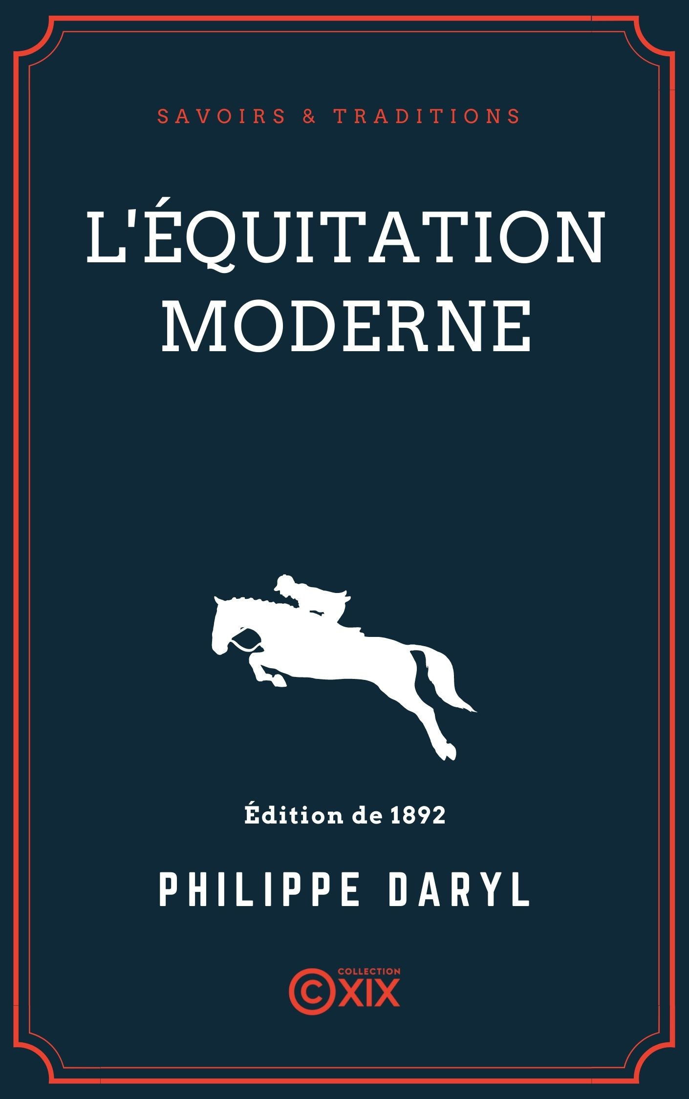 Vente EBooks : L'Équitation moderne  - Philippe Daryl