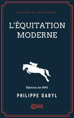 Vente Livre Numérique : L'Équitation moderne  - Philippe Daryl