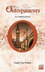 Vente EBooks : Les Outrepasseurs - tome 3 Le Libérateur  - Cindy Van wilder