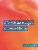 L'armée de volupté (érotique)  - Alphonse Momas