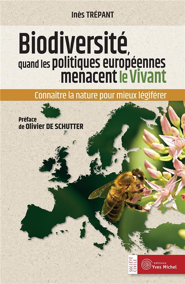 biodiversité, quand les politiques européennes menacent le vivant ; connaître la nature pour mieux légiférer