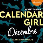 Calendar Girl - Décembre  - Audrey Carlan