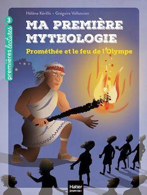 ma première mythologie t.17 ; Prométhée et le feu de l'Olympe
