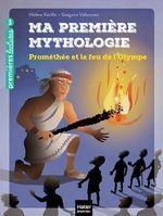 Vente EBooks : Ma première mythologie - Prométhée et le feu de l'Olympe CP/CE1 6/7 ans  - Hélène Kérillis