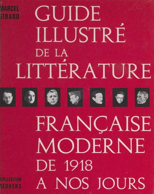 Guide illustré de la littérature française moderne de 1918 à nos jours