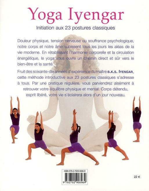 Yoga Iyenga Initiation Aux 23 Postures Classiques 2e Edition B K S Iyengar Courrier Du Livre Grand Format Le Hall Du Livre Nancy