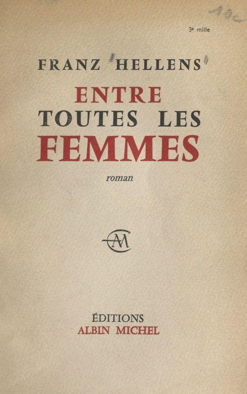 Entre toutes les femmes  - Franz HELLENS