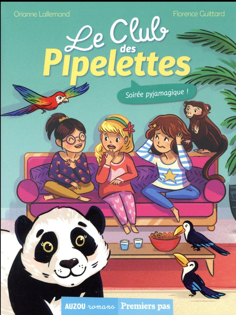 Le club des Pipelettes T.2 ; soirée pyjamagique !