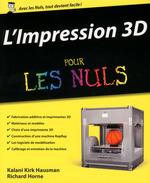 Vente Livre Numérique : L'impression 3D pour les Nuls  - Richard HORNE - Kalani Kirk HAUSMAN