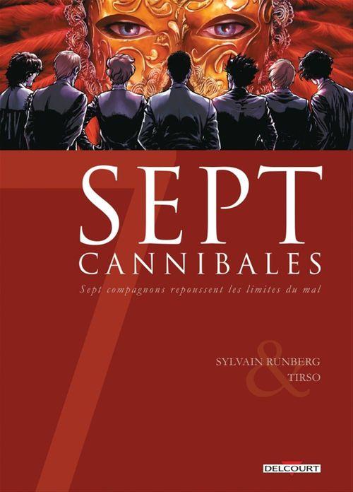 Sept cannibales ; sept compagnons repoussent les limites du mal