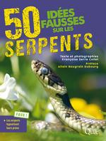 50 idées fausses sur les serpents  - Françoise Serre-Collet