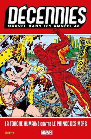 Décennies ; Marvel dans les années 40 ; la Torche Humaine contre le Prince des Mers