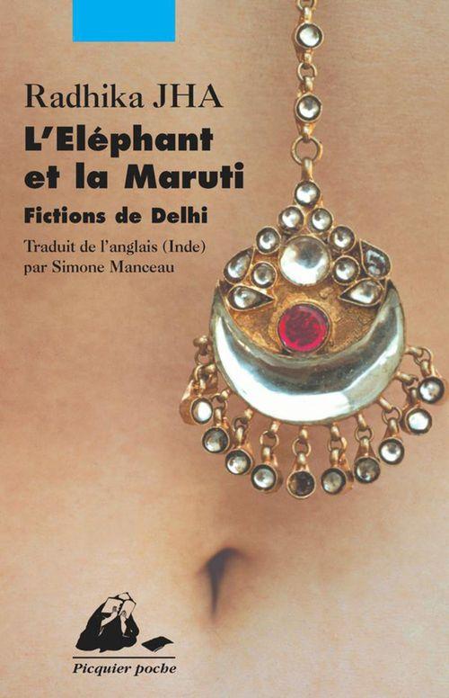 L'éléphant et la maruti ; fictions de dehli