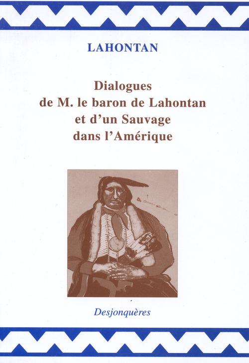 Dialogues de m. le baron de lahontan et d'un sauvage dans l'amérique