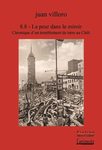 8.8 de magnitude ; la peur dans le miroir ; une chronique du tremblement de terre au Chili